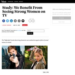 Study: We Benefit From Seeing Strong Women on TV - Lindsay Abrams