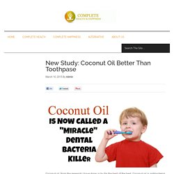 New Study: Coconut Oil Better Than Toothpase