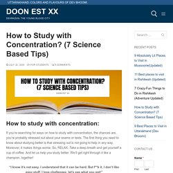 How to Study with Concentration? (7 Science Based Tips) - Doon EST XX