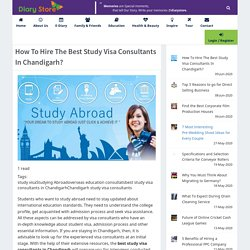 How To Hire The Best Study Visa Consultants In Chandigarh?