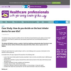 Case Study: How do you decide on the best inhaler device for over 65s?