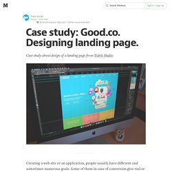 Case study: Good.co. Designing landing page.
