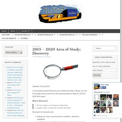 2015 – 2020 Area of Study: Discovery