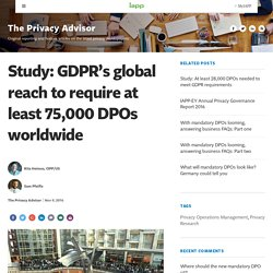 Study: GDPR's global reach to require at least 75,000 DPOs worldwide