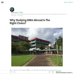 Why Studying MBA Abroad Is The Right Choice?
