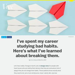 I've spent my career studying bad habits. Here's what I've learned about breaking them.