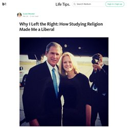 Why I Left the Right: How Studying Religion Made Me a Liberal — Life Tips.