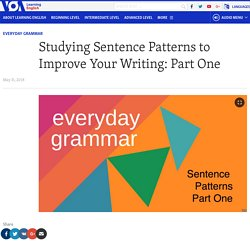 Studying Sentence Patterns to Improve Your Writing: Part One