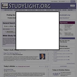 Online Bible Study Tools and Resources - StudyLight.org has the largest collection of Bible Study Resources on the internet!!