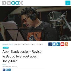 Appli Studytracks - Révise le Bac ou le Brevet avec JoeyStarr