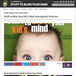 Stuff to Blow Your Kid's Mind: Atmospheric Pressure