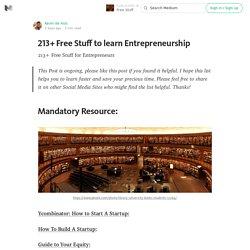213+ Free Stuff to learn Entrepreneurship — Free Stuff