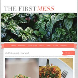 stuffed squash + harvest » The First Mess // healthy vegan recipes for every season