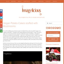 Vegan Potato Cakes stuffed with Mushrooms — Imagelicious