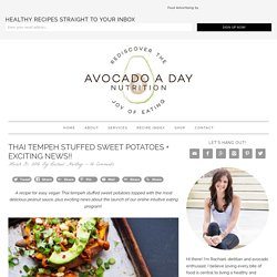 Thai Tempeh Stuffed Sweet Potatoes + Exciting News!! - Avocado a Day