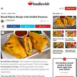 Bread Pakora Recipe with Stuffed Potatoes - FoodieWish