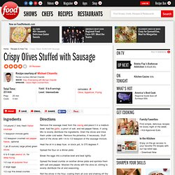 Crispy Olives Stuffed with Sausage Recipe : Michael Chiarello