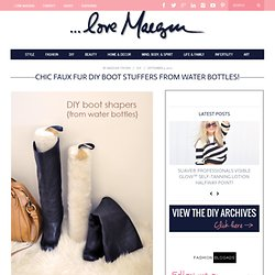 : Pretty Faux Fur DIY Boot Shapers from Water Bottles Fashion + DIY + Lifestyle