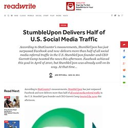 StumbleUpon Delivers Half of U.S. Social Media Traffic