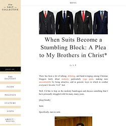 When Suits Become a Stumbling Block: A Plea to My Brothers in Christ*