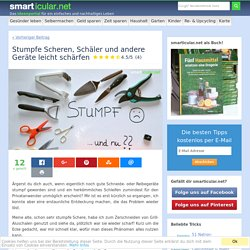 Stumpfe Scheren, Schäler und andere Geräte leicht schärfen