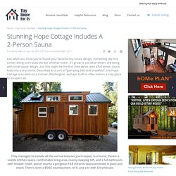 Stunning Hope Cottage Includes A 2-Person Sauna - Tiny House for UsTiny House for Us