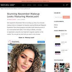 Stunning November Makeup Looks Featuring MoxieLash!