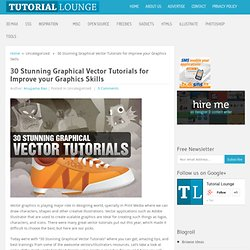 30 Stunning Graphical Vector Tutorials for Improve your Graphics Skills