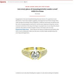 Get every piece of stunning jewelry under a roof with Eva Gems