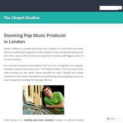 Stunning Pop Music Producer in London – The Chapel Studios