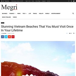 Stunning Vietnam Beaches That You Must Visit Once In Your Lifetime
