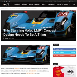 This Stunning Volvo LMP1 Concept Design Needs To Be A Thing - WTF1
