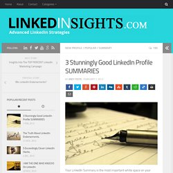 3 Stunningly Good LinkedIn Profile SUMMARIES