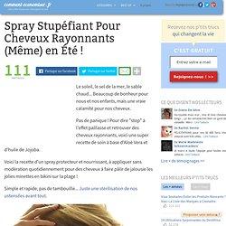 Spray Stupéfiant Pour Cheveux Rayonnants (Même) en Été !