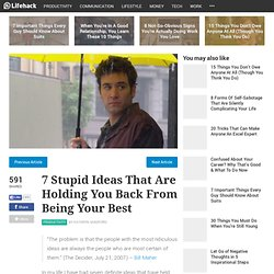 7-stupid-ideas-that-are-holding-you-back-from-being-your-best