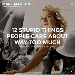 12 Stupid Things People Care About Way Too Much