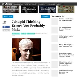 7 Stupid Thinking Errors You Probably Make