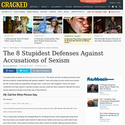 The 8 Stupidest Defenses Against Accusations of Sexism