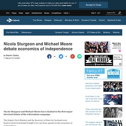 Nicola Sturgeon and Michael Moore clash in independence debate