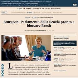 Sturgeon: Parlamento della Scozia pronto a bloccare Brexit