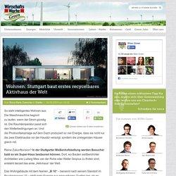 Wohnen: Stuttgart baut erstes recycelbares Aktivhaus der Welt