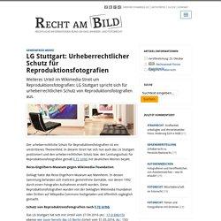 LG Stuttgart: Urheberrechtlicher Schutz für Reproduktionsfotografien