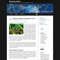 Stuxnet, la cyber guerre a déjà commencé. - Blog Cyber-defense - Aurora