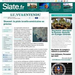 Stuxnet: la piste israélo-américaine se précise
