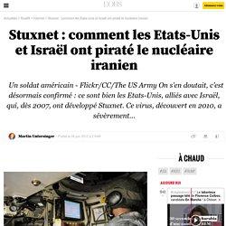 Stuxnet: comment les Etats-Unis et Israël ont piraté le nucléaire iranien - 8 octobre 2015