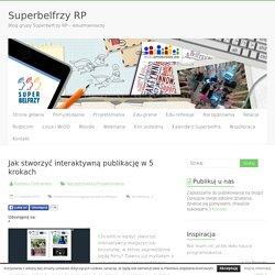 Jak stworzyć interaktywną publikację w 5 krokach