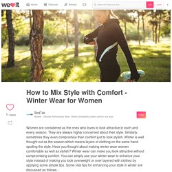 How to Mix Style with Comfort - Winter Wear for Women