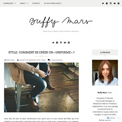 Style : Comment se créer un « uniforme » ? – Buffy Mars