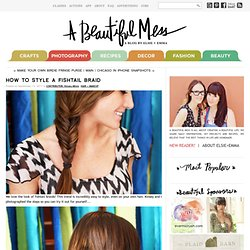 How To Style a Fishtail Braid - A Beautiful Mess - StumbleUpon