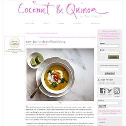 Coconut and Quinoa » Blog Archive » Easy Thai style red lentil soup